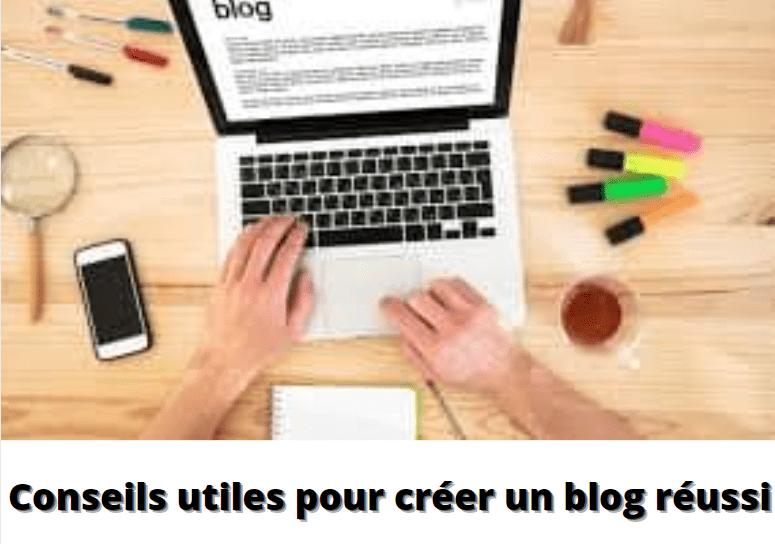 Conseils utiles pour créer un blog réussi