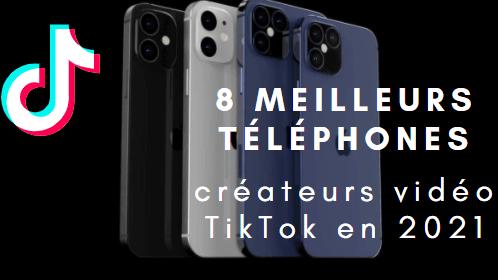 Meilleurs téléphones pour les créateurs vidéo TikTok