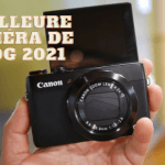 Meilleure caméra de vlog 2021 pour réussir votre vlog sur YouTube, Instagram, Twitch et TikTok