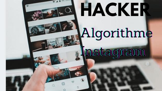 Comment hacker l'algorithme Instagram en 2021