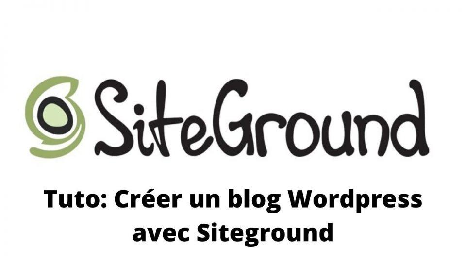 créer et réussir un blog WordPress avec Siteground