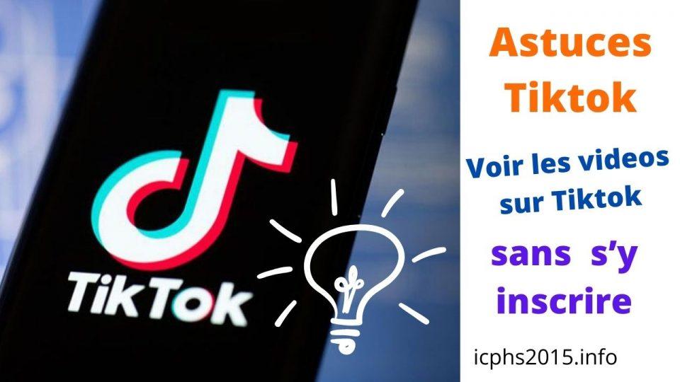 Comment peut on voir les videos sur Tiktok sans avoir besoin de s'y inscrire