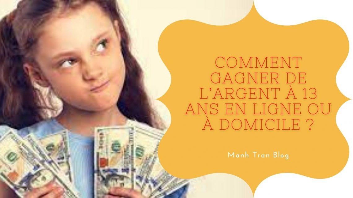 Comment gagner de l'argent à 13 ans en ligne ou à domicile ?