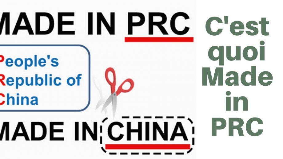 Guide complet 2021: Que signifie Made in PRC? Fabriqué en RPC ? Différence avec Made in China et fabriqué en Chine