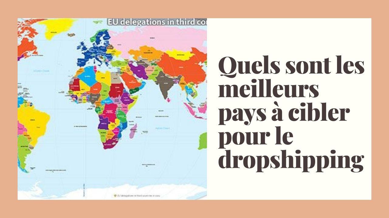 Quels sont les meilleurs pays à cibler pour le dropshipping