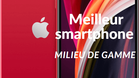 Meilleur smartphone Android et IOs de milieu de gamme 2021