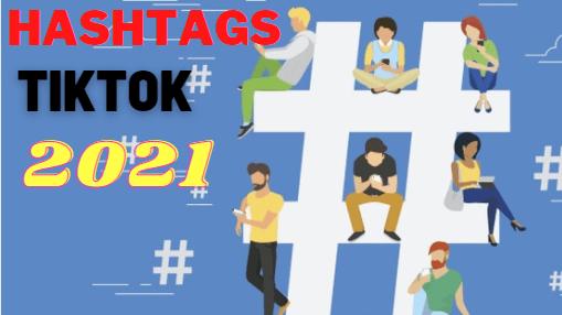 Comment trouver les meilleurs hashtags TikTok pour vos vidéos Update 2021