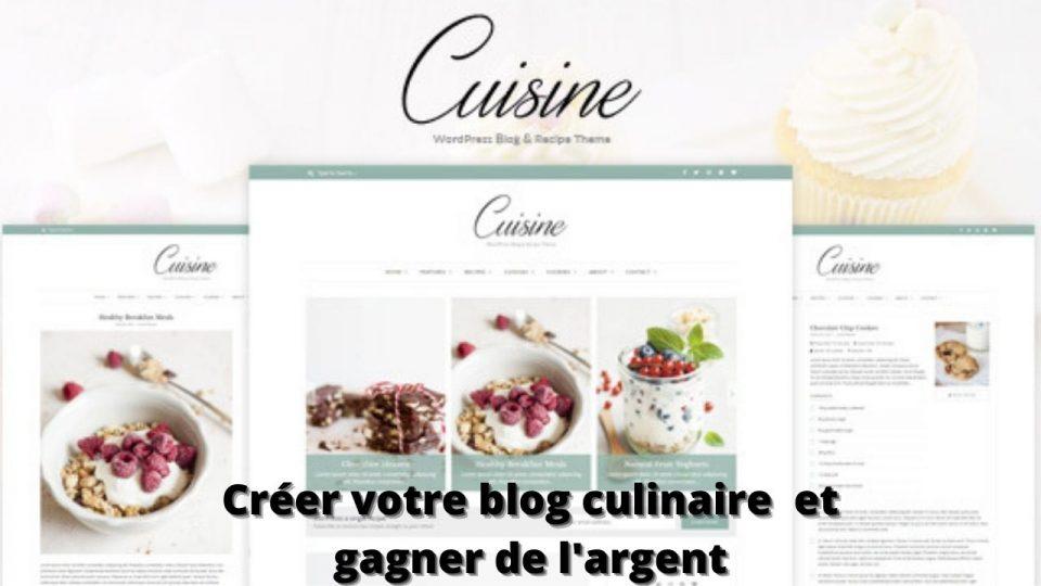 Comment créer votre blog culinaire et gagner de l'argent avec votre blog de cuisine?