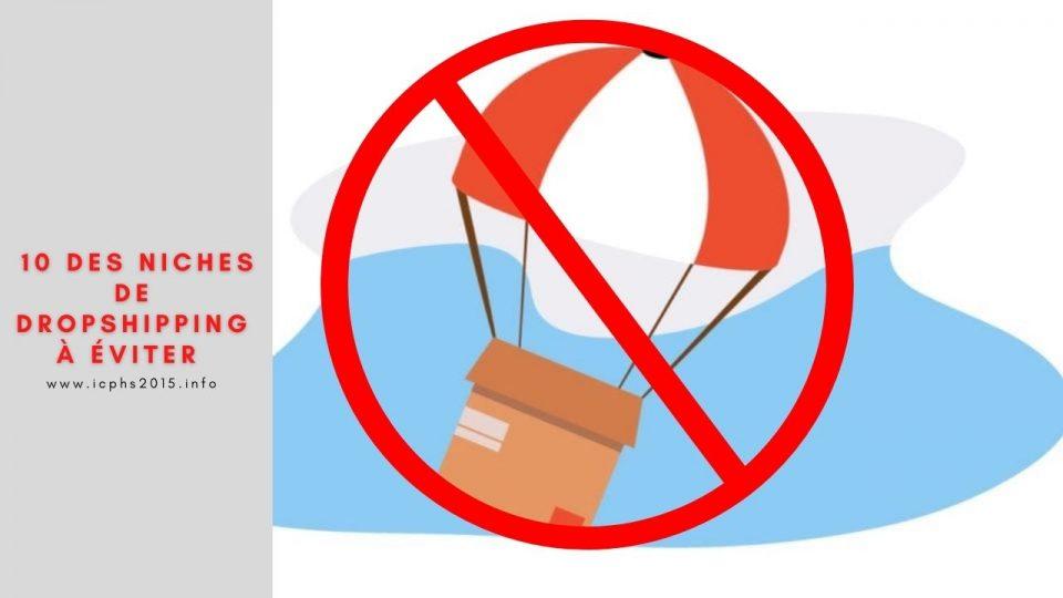 10 des niches de dropshipping à éviter