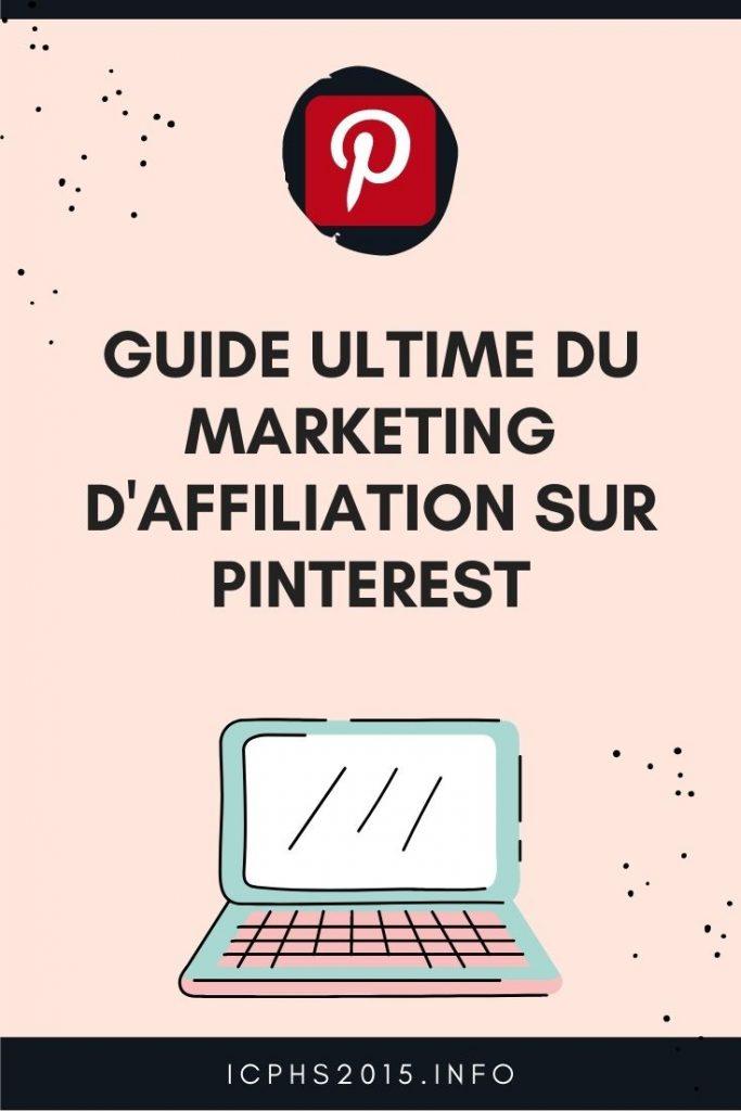 Guide ultime du marketing d'affiliation sur Pinterest