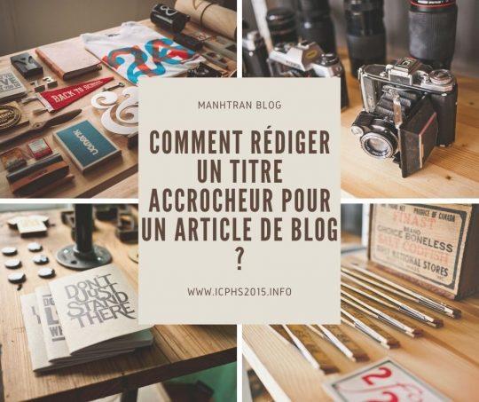 Comment rédiger un titre accrocheur pour votre article de blog ?