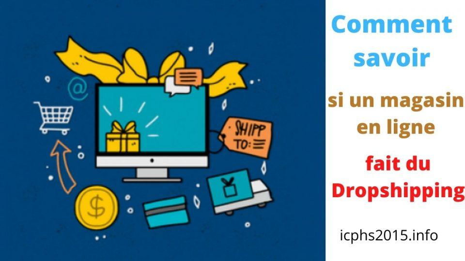Comment savoir si un magasin en ligne ou un site (Shopify) fait du Dropshipping ?