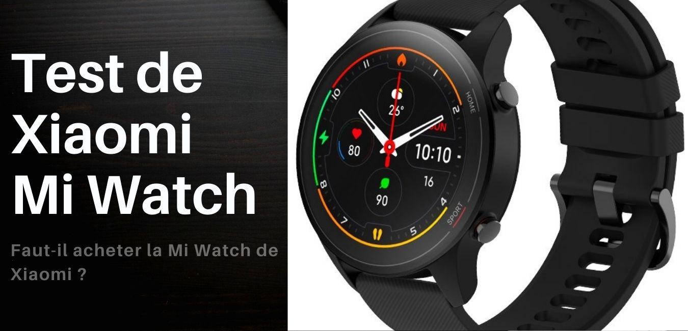 Avis et impressions après test de Xiaomi Mi Watch