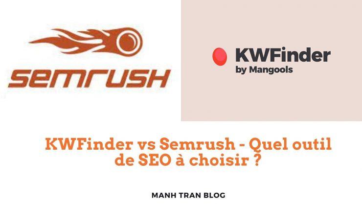 Comparaison de 2 meilleurs outils de référencement KWFinder vs Semrush et verdict !