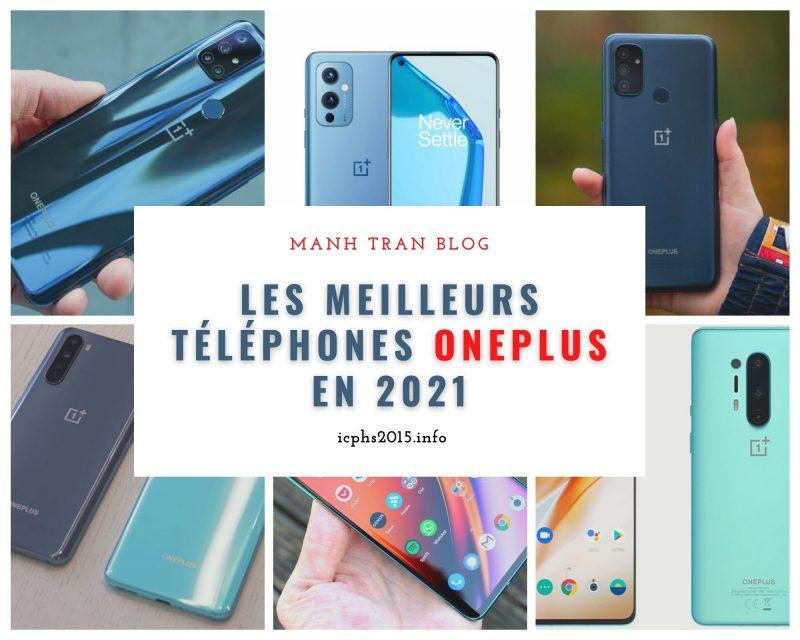 Les meilleurs téléphones OnePlus en 2021