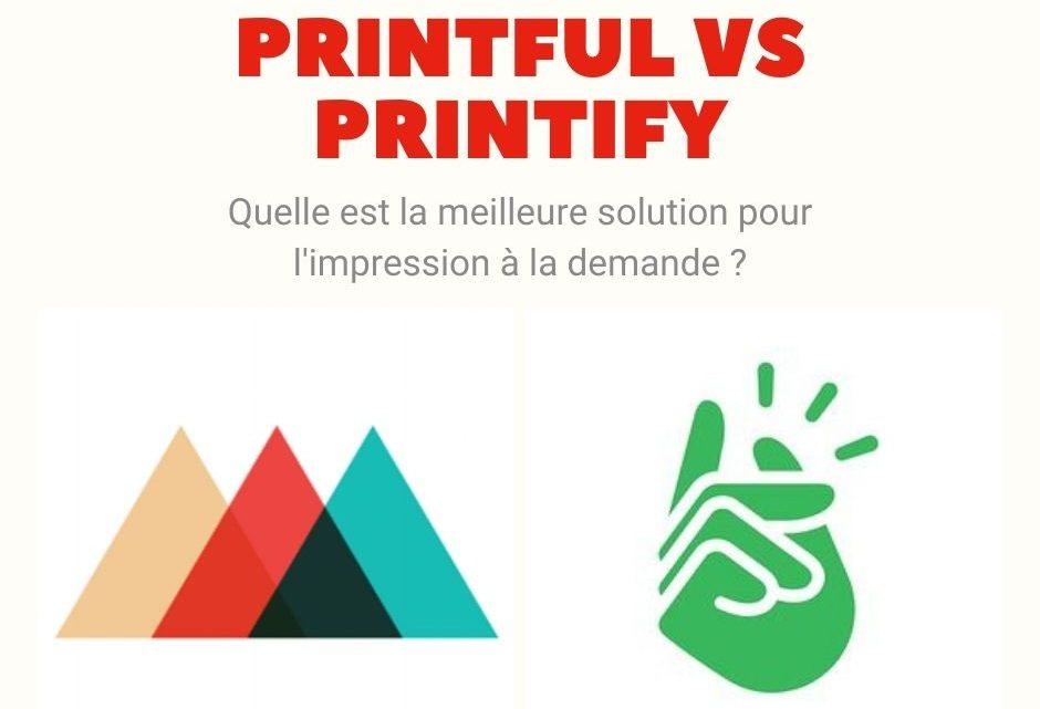 Printful vs Printify – Quelle est la meilleure solution pour l'impression à la demande ?