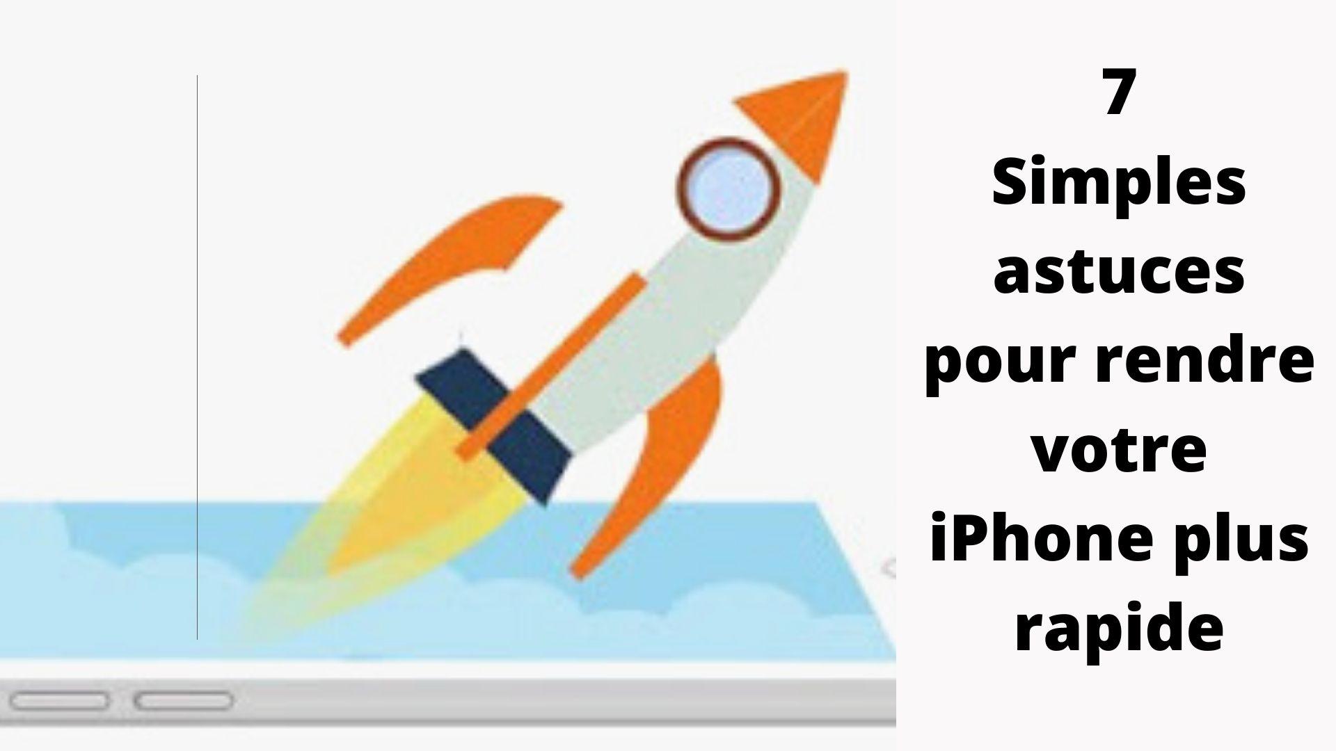 Simples astuces pour rendre votre iPhone plus rapide