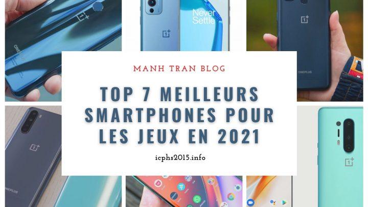 Top 7 Meilleurs smartphones pour les jeux en 2021