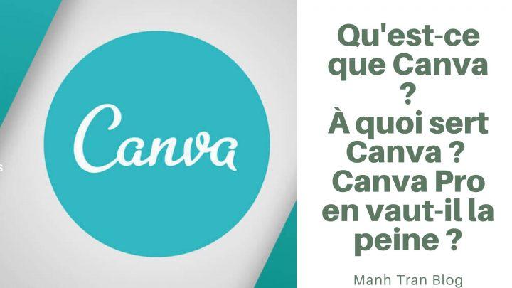 Qu'est-ce que Canva ? À quoi sert Canva ? Canva Pro en vaut-il la peine ?