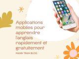 Applications mobiles pour apprendre l'anglais rapidement et gratuitement