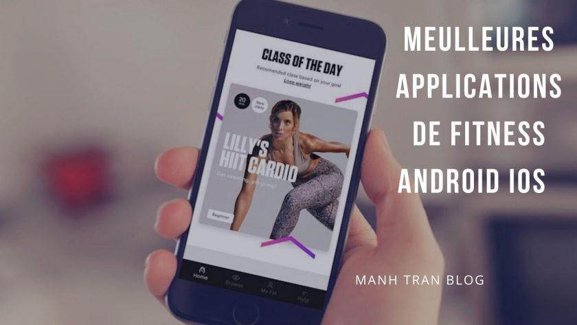 Les meilleures applications de fitness et d'entraînement personnel ( Android et IOS ) pour les accros au fitness